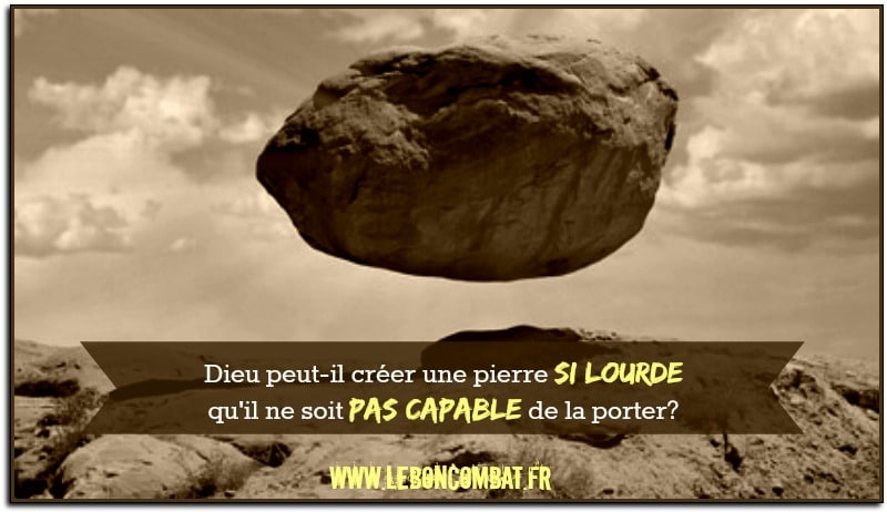 Dieu peut-il créer une pierre si lourde qu'il ne puisse la porter? Une réponse du Bon Combat.