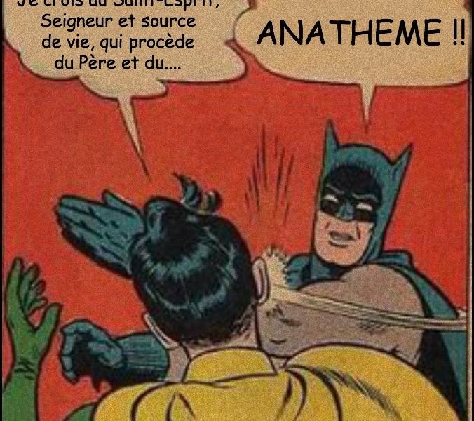 Batman, Robin, et le filioque :)