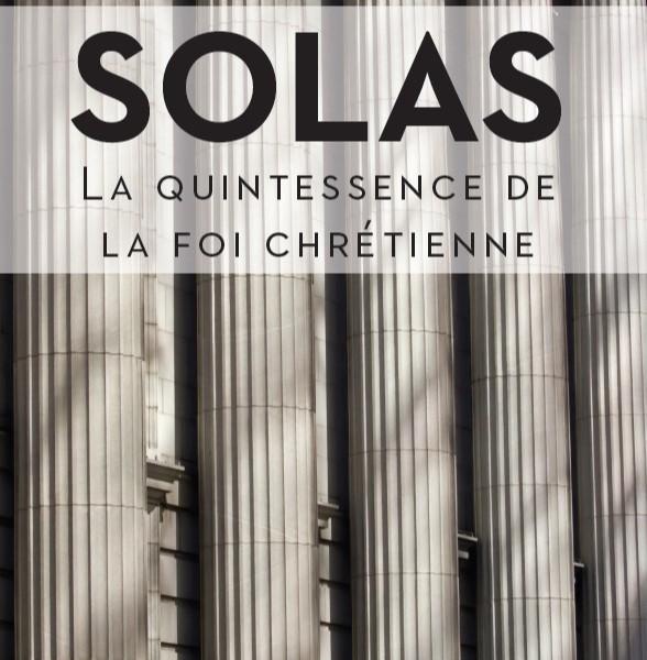 """Découvrez le nouveau livre de Pascal Denault, """"Solas, la quintessence de la foi chrétienne"""""""